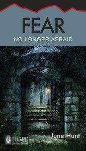 Fear - No Longer Afraid (Hope For The Heart Series)