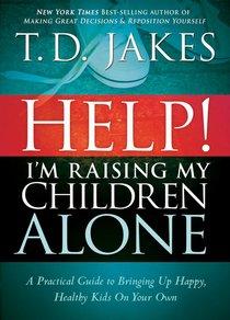 Help! Im Raising My Children Alone
