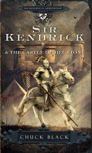 Sir Kendrick and the Castle of Bel Lione (#01 in The Knights Of Arrethtrae Series)