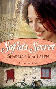 Sofias Secret (#03 in River Of Hope Series)
