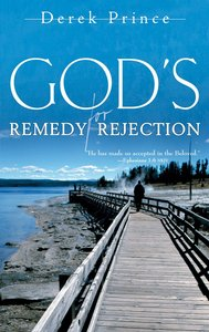 God???S Remedy For Rejection