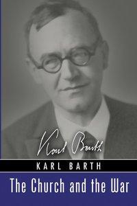 The Church and the War (Karl Barth Series)
