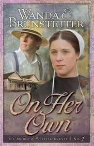 On Her Own (#02 in Brides Of Webster County Series)