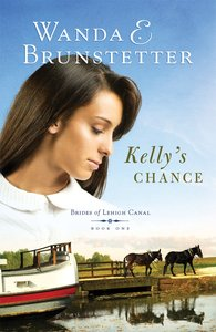 Kellys Chance (#01 in Brides Of Lehigh Canal Series)