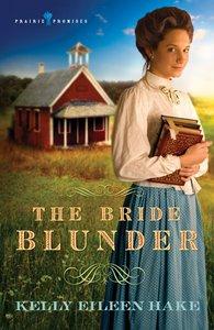 Bride Blunder (#03 in Prairie Promises Series)