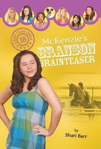 Mckenzies Branson Brainteaser (#18 in Camp Club Girls Series)