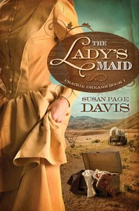 The Ladys Maid (#01 in Prairie Dreams Series)