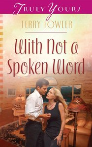 With Not a Spoken Word (#962 in Heartsong Series)