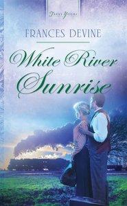 White River Sunrise (Heartsong Series)