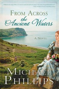 From Across the Ancient Waters (The Green Hills Of Snowdonia Series)