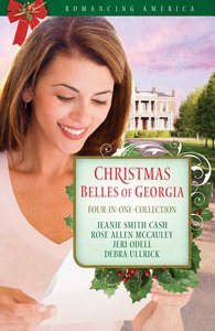 4in1: Romancing America: Christmas Belles of Georgia (Romancing America Series)