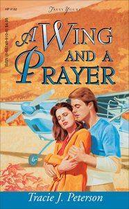 Wing and a Prayer (#182 in Heartsong Series)