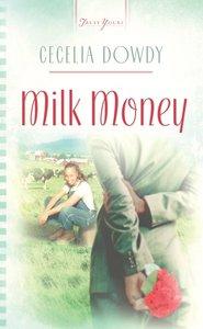 Milk Money (Heartsong Series)