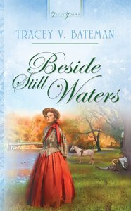 Beside Still Waters (Oregon Brides #03) (#676 in Heartsong Series)