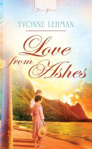 Love From Ashes (Heartsong Series)