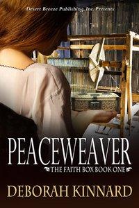 The Peaceweaver (#01 in Faith Box Series)