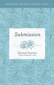 Submission (Everyday Matters Bible Studies For Women Series)