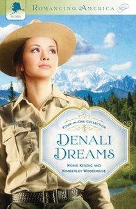 4in1: Romancing America: Denali Dreams (Romancing America Series)