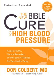 The New Bible Cure For High Blood Pressure (The New Bible Cure Series)
