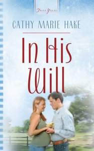 In His Will (#718 in Heartsong Series)