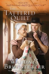The Tattered Quilt (#02 in Half-stitched Amish Quilting Club Series)