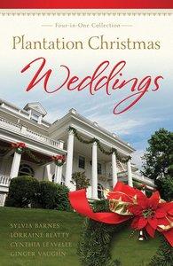 4in1: Romancing America: Plantation Christmas Weddings (Romancing America Series)