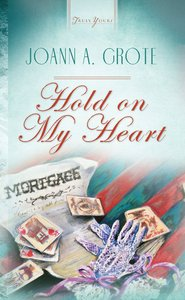 Hold on My Heart (#476 in Heartsong Series)