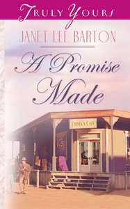A Promise Made (#532 in Heartsong Series)