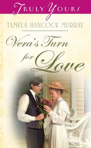 Veras Turn For Love (#715 in Heartsong Series)