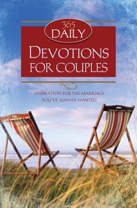 365 Daily Devotions For Couples (365 Daily Devotions Series)