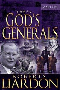 Martyrs (Gods Generals Series)