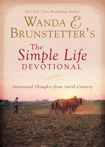 Wanda E. Brunstetters the Simple Life Devotional