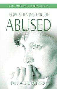 Hope & Healing For the Abused (Truth And Freedom Series)