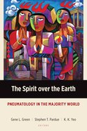 The Spirit Over the Earth (Majority World Theology Series) Paperback