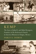 Kemp (Historical Series Of The Reformed Church In America) Paperback