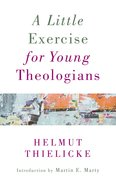 A Little Exercise For Young Theologians (Refreshed 2016) Paperback