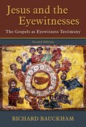 Jesus and the Eyewitnesses: The Gospel as Eyewitness Testimony (2nd Ed) Paperback