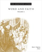 Word and Faith (#02 in The Annotated Luther Series) Hardback