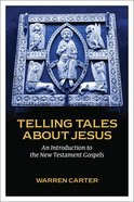 Telling Tales About Jesus: An Introduction to the New Testament Gospels Paperback