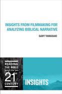 Insights From Filmmaking For Analyzing Biblical Narrative (Insights Series) eBook