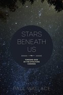 Stars Beneath Us: Finding God in the Evolving Cosmos Paperback