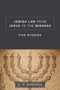Jewish Law From Jesus to the Mishnah: Five Studies Paperback