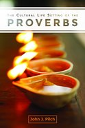 The Cultural Life Setting of the Proverbs Paperback