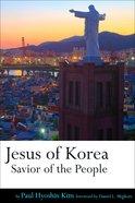 Jesus of Korea: Savior of the People
