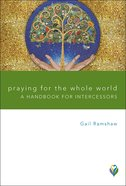 Praying For the Whole World: A Handbook For Intercessors (Worship Matters Series) Paperback