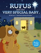 Rufus and the Very Special Baby: A Frolic Christmas Story (Frolic Series) Hardback