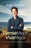 Piense Mejor, Viva Mejor (Think Better, Live Better) Paperback