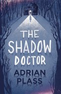 The Shadow Doctor (#01 in Shadow Doctor Series) Hardback