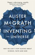 Inventing the Universe: Why We Can't Stop Taling About Science, Faih and God