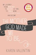 The Mother God Made Me to Be Hardback